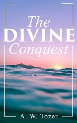 The Divine Conquest