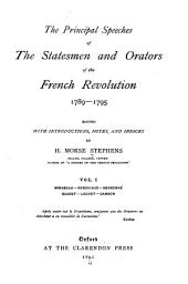 The Principal Speeches of the Statesmen and Orators of the French Revolution, 1789-1795: Volume 1