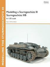 Modelling a SturmgeschÃ1⁄4tz III SturmgeschÃ1⁄4tz IIIB: In 1/35 scale