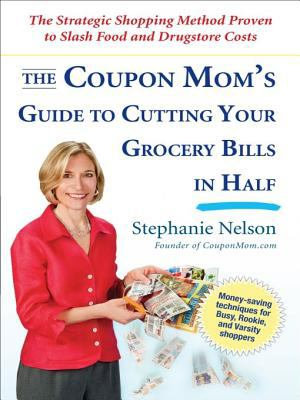 The Coupon Mom s Guide to Cutting Your Grocery Bills in Half PDF