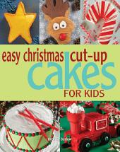 Easy Christmas Cut-up Cakes for Kids