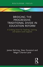 Bridging the Progressive-Traditional Divide in Education Reform