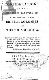 Considerations on the Measures Carrying on with Respect to the British Colonies in North America