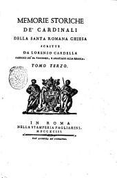 Memorie storiche de' cardinali della santa romana Chiesa scritte da Lorenzo Cardella parroco de' SS. Vincenzo, ed Anastasio alla Regola in Roma. Tomo primo [-nono]: 3, Volume 1