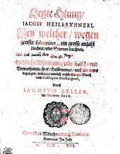 Letzte Ölung, IACOBI HEILBRVNNERI, Bey welcher, wegen grosser solennitet, ein grosse anzahl Liechter, oder Sternen leuchten, Das ist: Endtliche Abfertigung viler Falsch- vnd Vnwarheiten, so er, Heilbrunner, auff ein news begangen in seinem newlich außstaffierten Buech vom Colloquio Neoburgensi