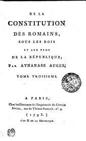 De La Constitution Des Romains Sous Les Rois Et Aux Tems De La République: Tome Troisieme, Volume3
