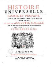 Histoire universelle, sacrée et profane, depuis le commencement du monde jusqu'à nos jours: Volume4