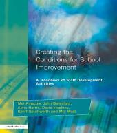 Creating the Conditions for School Improvement: A Handbook of Staff Development Activities, Edition 2