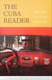 The Cuba Reader: History, Culture, Politics