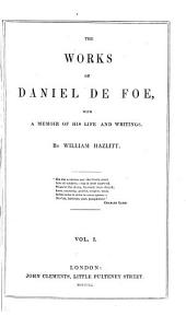 The works of Daniel De Foe [ed.] by W. Hazlitt