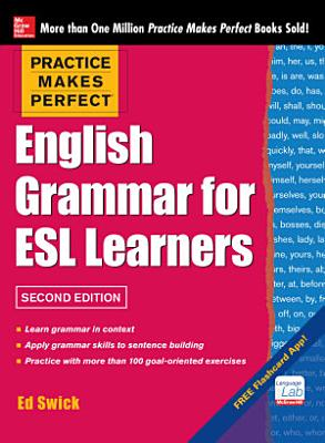 Practice Makes Perfect English Grammar for ESL Learners  2nd Edition