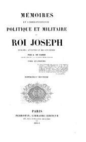 Mémoires et correspondance politique et militaire du roi Joseph: publiés, annotés et mis en ordre, Volume4