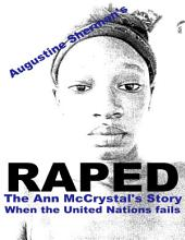 RAPED: The Ann McCrystal Story (When the United Nations fails)
