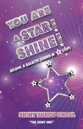 YOU ARE A STAR! SHINE!