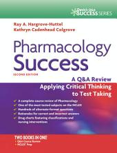 Pharmacology Success: A Q&A Review Applying Critical Thinking to Test Taking