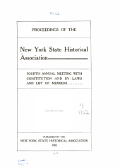 Proceedings of the New York State Historical Association: ... Annual Meeting with Constitution and By-laws and List of Members, Volumes 3-5