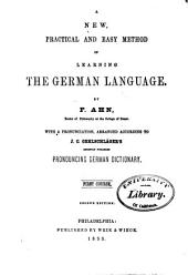 New, Practical, and Easy Method of Learning the German Language: Volume 1