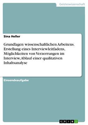 Grundlagen wissenschaftlichen Arbeitens  Erstellung eines Interviewleitfadens  M  glichkeiten von Verzerrungen im Interview  Ablauf einer qualitativen Inhaltsanalyse PDF