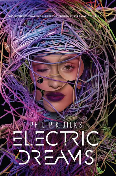 Download Philip K  Dick s Electric Dreams Book