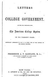 Letters on college government, and the evils inseparable from the American college system in its present form ...