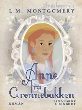 Anne fra Grønnebakken: Bind 1