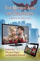 The Middle Ages on Television PDF