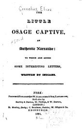 The Little Osage Captive: An Authentic Narrative: to which are Added Some Interesting Letters, Written by Indians