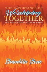 The Importance of Worshiping Together Book