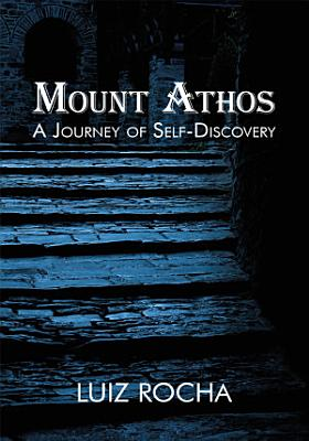 Mount Athos  a Journey of Self Discovery PDF
