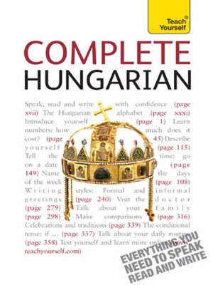 Complete Hungarian Beginner to Intermediate Book and Audio Course PDF