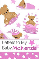 Letters to My Baby Mckenzie