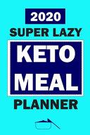 2020 Super Lazy Keto Meal Planner