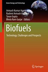 Biofuels: Technology, Challenges and Prospects