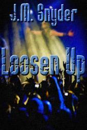 Loosen Up