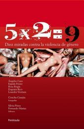 5X2= 9: Diez miradas contra la violencia de género