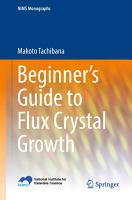 Beginner   s Guide to Flux Crystal Growth PDF
