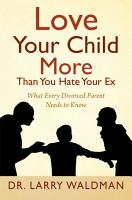 Love Your Child More Than You Hate Your Ex PDF