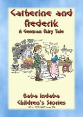 CATHERINE AND FREDERIK - A German Comedy of Errors for Children: Baba Indaba Children's Stories - Issue 376