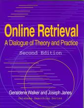 Online Retrieval: A Dialogue of Theory and Practice