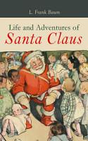 Life and Adventures of Santa Claus PDF