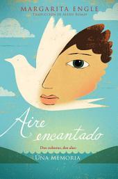 Aire encantado (Enchanted Air): Dos culturas, dos alas: una memoria
