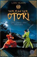 Der Clan der Otori  Der Glanz des Mondes PDF