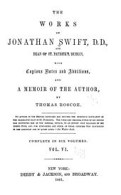 The Works of Jonathan Swift ...: With Copious Notes and Additions, and a Memoir of the Author, Volume 6