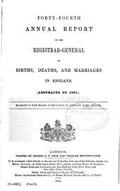 Annual report of the registrar-general of births, deaths, and marriages in England: Volumes 44-45