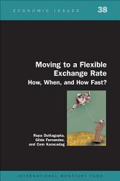 Moving to a Flexible Exchange Rate: How, When, and how Fast?