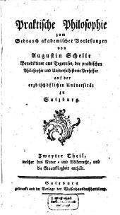 Praktische Philosophie: zum Gebrauche akademischer Vorlesungen. ¬Das Natur- und Völkerrecht und die Staatsklugheit, Band 2