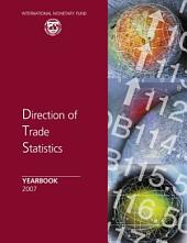 Direction of Trade Statistics Yearbook 2007