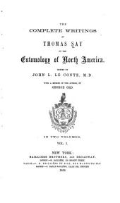 The Complete Writings of Thomas Say on the Entomology of North America: Volume 1