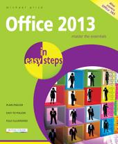 Office 2013 in easy steps: Also covers Office 365