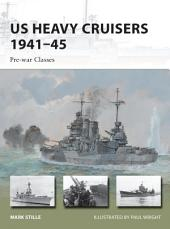 US Heavy Cruisers 1941–45: Pre-war Classes